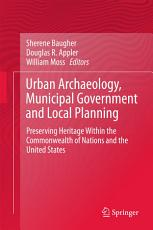 Urban Archaeology  Municipal Government and Local Planning PDF