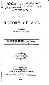 Sketches of the History of Man: In Four Volumes, Volume 1