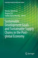 Sustainable Development Goals and Sustainable Supply Chains in the Post global Economy PDF