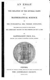 An essay on the relation of the several parts of a mathematical science to the fundamental idea therein contained: the substance of which was read before the Ashmolean Society on the evening of May 14, 1849