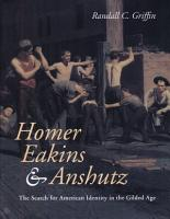 Homer  Eakins  and Anshutz  The Search for American Identity in the Gilded Age PDF