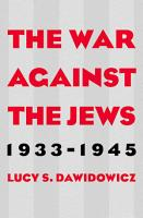 The War Against the Jews  1933   1945 PDF
