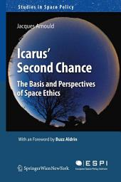 Icarus' Second Chance: The Basis and Perspectives of Space Ethics