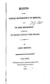 Hints on the National Bankruptcy of Britain: And on Her Resources to Maintain the Present Contest with France
