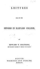 Lectures Read to the Seniors in Harvard College: Volume 43; Volume 771