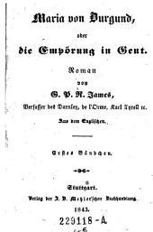 Maria von Burgund oder die Empörung in Gent. Roman: Band 1