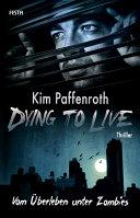 Dying to Live  Vom   berleben unter Zombies PDF