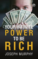 Your Infinite Power To Be Rich PDF