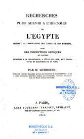 Recherche pour servir à l'histoire de l'Egypte: pendant la domination des grecs et des romains tirées des inscriptions grecques et latines