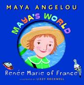 Maya's World: Renee Marie of France