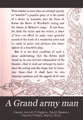 A Grand Army Man: By Harvey J. O'Higgins, Founded on the Play by David Belasco, Pauline Phelps, and Marion Short. With Illustrations by Martin Justice