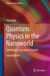 Quantum Physics in the Nanoworld: Schrödinger's Cat and the Dwarfs, Edition 2