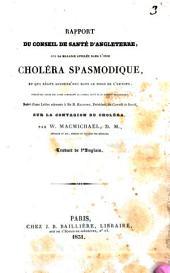 Rapport du conseil de santé d'Angleterre sur la maladie appelée dans l'Inde choléra spasmodique, et qui règne aujourd'hui dans le nord de l'Europe publié par ordre des lords composant le conseil privé de sa Majesté britannique