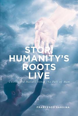 Stop  Humanity s Roots Live