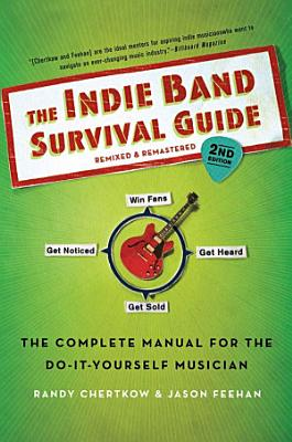 The Indie Band Survival Guide  2nd Ed  PDF