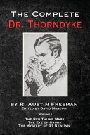The Complete Dr. Thorndyke - Volume 1
