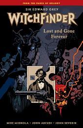 Witchfinder Volume 2: Lost and Gone Forever: Volume 1