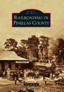 Railroading in Pinellas County
