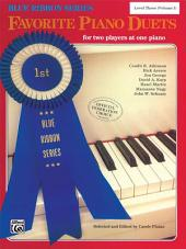 The Blue Ribbon Series: Favorite Piano Duets, Level 3, Volume 1