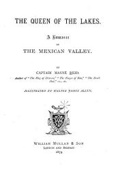The Queen of the Lakes: A Romance of the Mexican Valley