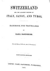 Switzerland and the Adjacent Portions of Italy  Savoy  and Tyrol PDF