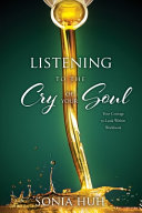 Listening to the Cry of Your Soul  Your Courage to Look Within Workbook