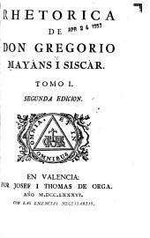 Rhetorica de don Gregorio Mayáns i Siscár: Volumen 1