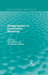 Disaggregation in Econometric Modelling  Routledge Revivals  PDF