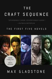 Craft Sequence, The: (Three Parts Dead, Two Serpents Rise, Full Fathom Five, Last First Snow, Four Roads Cross)