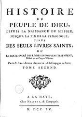 Histoire du peuple de Dieu, depuis la naissance du Messie, jusqu'à la fin de la synagogue, tirée des seuls livres saints, ou le texte sacré des livres du nouveau testament; réduit en un corps d'histoire: Volume 2