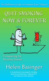 Quit Smoking Now and Forever!: Conquering The Nicotine Demon