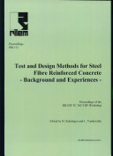 PRO 31: International RILEM Workshop on Test and Design Methods for Steel Fibre Reinforced Concrete - Background and Experiences