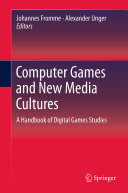 Computer Games and New Media Cultures