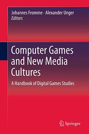 Computer Games and New Media Cultures PDF