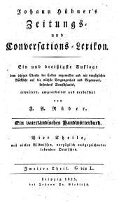 Zeitungs- und Conversations-Lexikon: ein vaterländisches Handwörterbuch. G bis L, Band 2