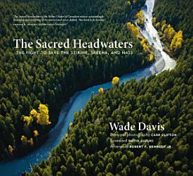 The Sacred Headwaters Book PDF