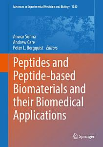 Peptides and Peptide based Biomaterials and their Biomedical Applications