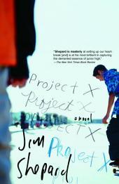 Project X: A Novel