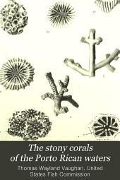 The Stony Corals of the Porto Rican Waters