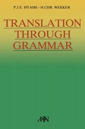 Translation through grammar: A graded translation course, with explanatory notes and a contrastive grammar