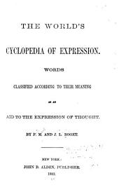 The World's Cyclopedia of Expression: Words Classified According to Their Meaning as an Aid to the Expression of Thought