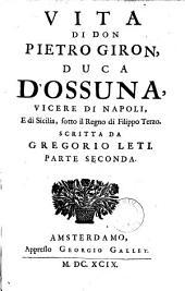 Vita di Don Pietro Giron, duca D'Ossuna, vicere di Napoli, e di Sicilia, sotto il regno di Filippe Terzo: Volume 2