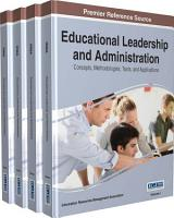 Educational Leadership and Administration  Concepts  Methodologies  Tools  and Applications PDF