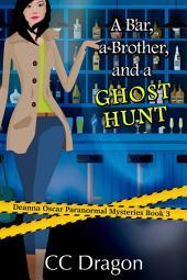 A Bar, A Brother, And A Ghost Hunt: Deanna Oscar Paranormal Mystery, #3