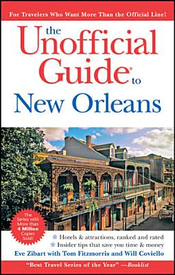 The Unofficial Guide to New Orleans PDF