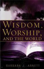 Wisdom, Worship, and the World