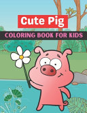 Cute Pig Coloring Book for Kids