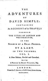 The Adventures of David Simple ... By a Lady [i.e. Sarah Fielding] ... A New Edition, Revised and Corrected. With a Preface by Henry Fielding: Volume 1