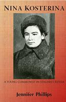 Nina Kosterina   A Young Communist in Stalinist Russia PDF