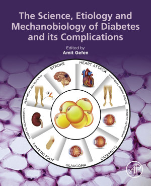 The Science  Etiology and Mechanobiology of Diabetes and its Complications